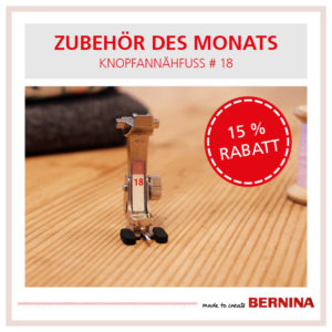 Bernina Zubehoer des Monats August 2020