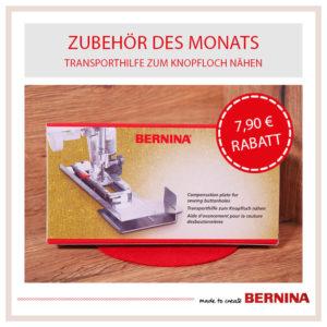 Bernina Transporthilfe zum Knopfloch nähen - Zubehör des Monats Mai 2021